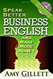img - for Speak Better Business English and Make More Money (Book & Audio CD) book / textbook / text book