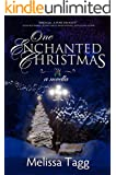 One Enchanted Christmas: A contemporary small-town inspirational romantic novella