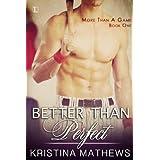 Better Than Perfect ~ Kristina Mathews