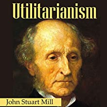 Utilitarianism Audiobook by John Stuart Mill Narrated by Daniel Dorse
