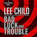 Bad Luck and Trouble: A Jack Reacher Novel (       ABRIDGED) by Lee Child Narrated by Dick Hill