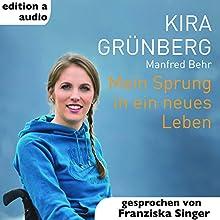 Mein Sprung in ein neues Leben Hörbuch von Kira Grünberg, Manfred Behr Gesprochen von: Franziska Singer