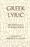 Greek Lyric: An Anthology in Translation (Hackett Classics)