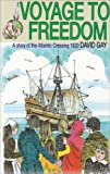 David Gay Voyage to Freedom: a Story of the Atlantic Crossing, 1620