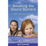 Breaking the Sound Barriers: 9 Deaf Success Stories ~ Julie Postance
