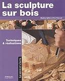 echange, troc Medina Ayllon, Eva Pascual - La sculpture sur bois : Techniques et réalisations