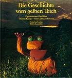 img - for Die Geschichte vom gelben Teich: Figurentheater Blechkiste (German Edition) book / textbook / text book