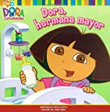 Dora, hermana mayor (Big Sister Dora) (Dora the Explorer 8x8) (Spanish Edition)