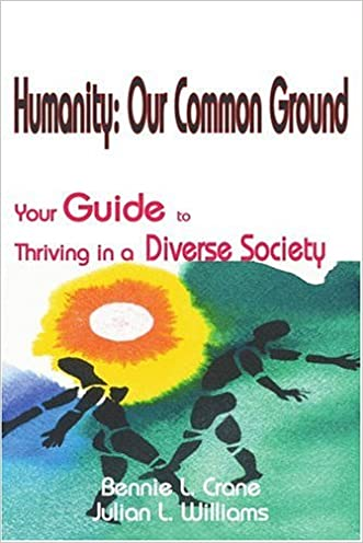 Humanity Our Common Ground: Your Guide to Thriving in a Diverse Society