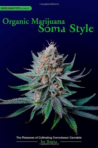 Organic Marijuana, Soma Style: The Pleasures