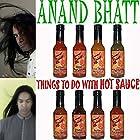 Things to Do with Hot Sauce Hörbuch von Anand Bhatt Gesprochen von: Trevor Clinger