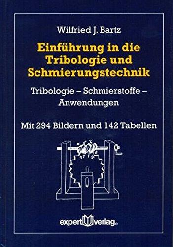 einfuhrung-in-die-tribologie-und-schmierungstechnik-tribologie-schmierstoffe-anwendungen-expert-buch