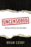 img - for Uncensored: Daring to Embrace the Entire Bible book / textbook / text book