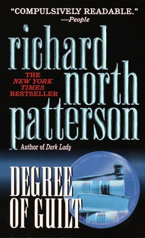 Degree of Guilt, RICHARD NORTH PATTERSON