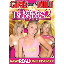 Girls Gone Wild: Hottest Blondes Ever 2