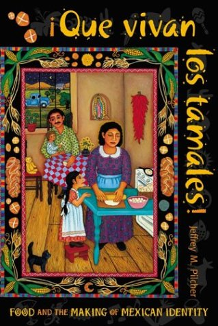 Que vivan los tamales!: Food and the Making of Mexican Identity (Dialogos)