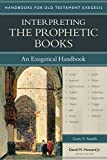 Gary V Smith Interpreting the Prophetic Books (Handbooks for Old Testament Exegesis)
