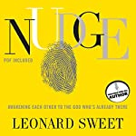 Nudge: Awakening Each Other to the God Who's Already There | Leonard Sweet