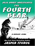 The Fourth Bear: A Nursery Crime (0786290013) by Jasper Fforde