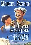 Marcel Pagnol La Gloire De Mon Pere / Le Chateau De Ma Mere
