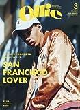 Ollie(オーリー) 2016年 03 月号 [雑誌] (SAN FRANCISCO LOVER)