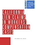 California Lien Claims in Workers' Compensation Cases