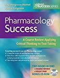 Pharmacology Success: A Course Review Applying Critical Thinking to Test Taking [With CDROM]   [PHARMACOLOGY SUCCESS W/CD] [Paperback]