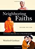 img - for By Winfried Corduan Neighboring Faiths: A Christian Introduction to World Religions (2nd Edition) book / textbook / text book