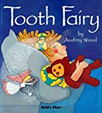 Audrey Wood Tooth Fairy (Child's Play Library)