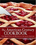 The American Century Cookbook: The Most Popular Recipes of the 20th Century (0517225980) by Anderson, Jean