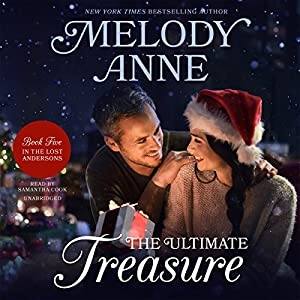 The Ultimate Treasure: The Lost Andersons, Book 5 Audiobook by Melody Anne Narrated by Samantha Cook