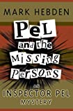 Mark Hebden Pel And The Missing Persons (Inspector Pel Mystery)