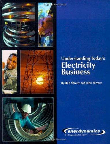 Understanding Today's Electricity Business