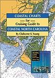 img - for Coastal Charts for Cruising Guide to Coastal North Carolina book / textbook / text book