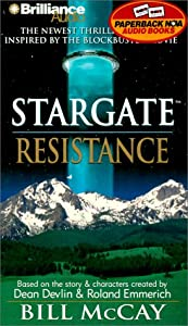 Resistance (StarGate, Book 5) by Bill McCay,&#32;Dean Devlin,&#32;John Kenneth and Roland Emmerich