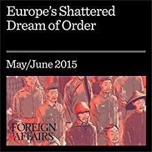 Europe's Shattered Dream of Order (       UNABRIDGED) by Ivan Krastev, Mark Leonard Narrated by Kevin Stillwell