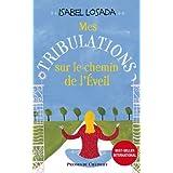 Mes tribulations sur le chemin de l'�veilpar Isabel Losada