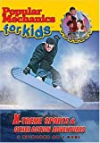 Popular Mechanics for Kids: X-Treme Sports & Other Action Adventures