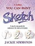 img - for Collins You Can Sketch: You Can Paint (Collins You Can Paint) book / textbook / text book