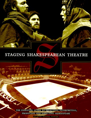 Staging Shakespearean Theatre, Elaine Adams Novak