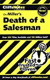 "Miller's ""Death of a Salesman"" (Cliffs Notes)"