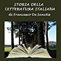 Storia della Letteratura Italiana Audiobook by Francesco De Sanctis Narrated by Silvia Cecchini