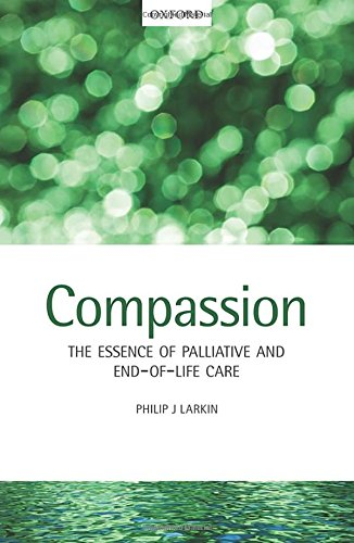 Compassion: The Essence of Palliative and End-of-Life Care