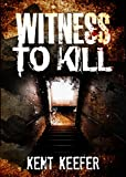 Witness To Kill (Change Of Life Book 1)