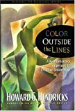 Color Outside The Lines (0849913659) by Hendricks, Howard G.