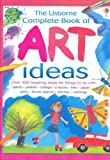 img - for Complete Book of Art Ideas (Usborne Art Ideas) book / textbook / text book