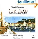 Sur l'Eau : Antibes - Saint-Tropez -...