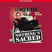 Nothing's Sacred | [Lewis Black]
