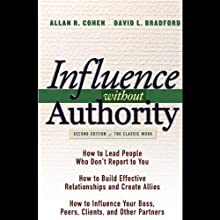 Influence Without Authority (       UNABRIDGED) by Allan R. Cohen, David L. Bradford Narrated by Victor Bevine