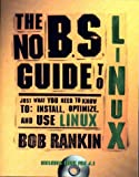 The No B.S. Guide to Linux: With CD-ROM